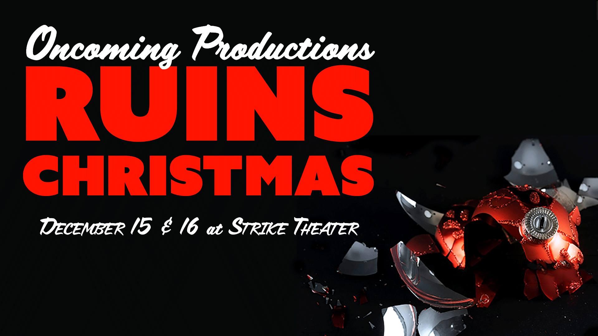 Oncoming Productions Ruins Christmas